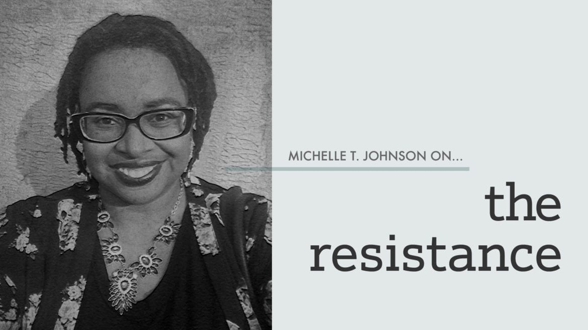 Cover art for Michelle T. Johnson column | the resistance
