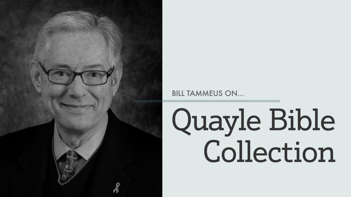Bill Tammeus on...Quayle Bible Collection