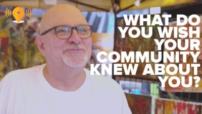 What Do You Wish Your Community Knew About You?