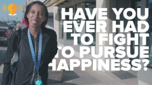 Have You Ever Had to Fight to Pursue Happiness?