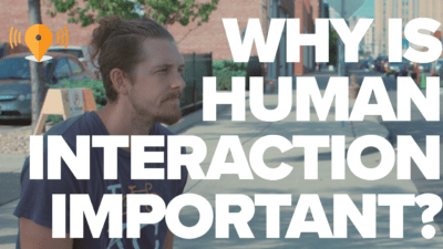Why is Human Interaction Important?