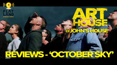 Art House Extra: 'October Sky' Can Lift Your Spirits During the Age of Coronavirus