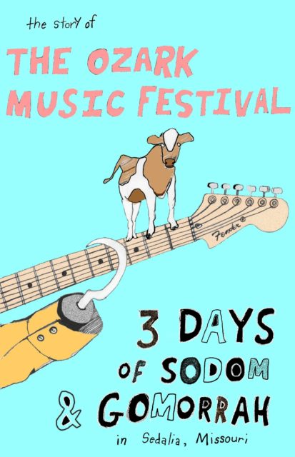 """""""The Story of the Ozark Music Festival: Three Days of Sodom and Gomorrah in Sedalia, Missouri"""" is showing at 3:30 p.m. and 6:00 p.m. Saturday, August 28, in Independence, Missouri."""